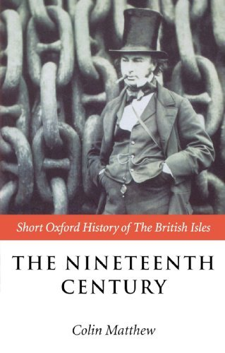 The Nineteenth Century: The British Isles 1815-1901 (Short Oxford History of the British Isles) by Colin Matthew (2000-08-10)