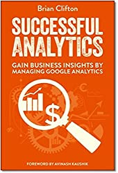 Successful Analytics: Gain Business Insights by Managing Google Analytics by Brian Clifton (2015-01-02)