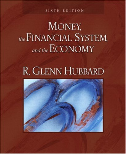 Money, the Financial System, and the Economy: United States Edition (Adison-Wesley Series in Economics)