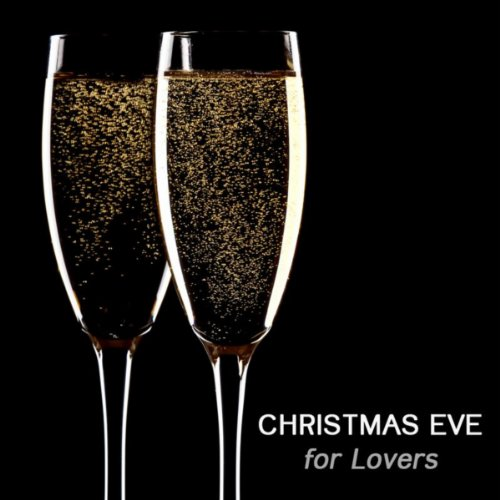 Christmas Eve for Lovers - Dinner Music and Background Music for Your Christmas Dinner Party