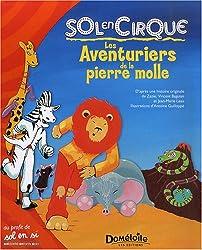 Les Aventuriers de la pierre molle : Sol en Cirque
