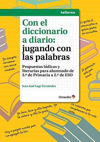 Con el diccionario a diario: jugando con las palabras (Talleres) por Juan José Lage Fernández