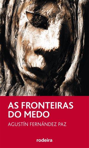 Portada del libro AS FRONTEIRAS DO MEDO, DE AGUSTÍN FERNÁNDEZ PAZ (Periscopio)