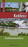 Koblenz - Stadtwanderführer: 20 Touren