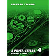 [(Event-Cities 4 : Concept-form)] [By (author) Bernard Tschumi] published on (October, 2010)