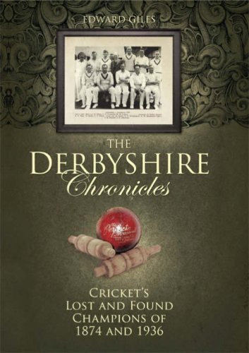 The Derbyshire Chronicles: County Cricket Champions 1874 and 1936 (Desert Island Cricket Histories) por Edward Giles
