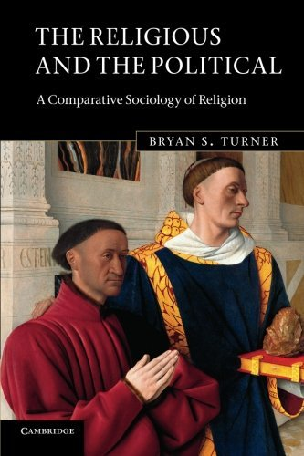 The Religious and the Political: A Comparative Sociology of Religion by Bryan S. Turner (2013-06-10)