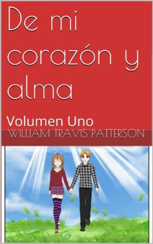 De mi corazón y alma: Volumen Uno por William Travis Patterson