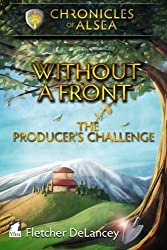 Without a Front - The Producer's Challenge (Chronicles of Alsea) (Volume 2) by Fletcher DeLancey (2015-10-09)
