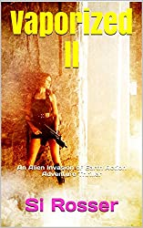 Vaporized ll: Earth Invasion Thriller