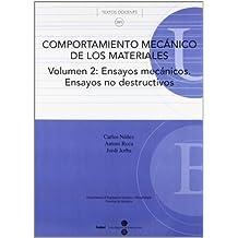 Comportamiento mecánico de los materiales. Volumen 2: Ensayos mecánicos. Ensayos no destructivos (TEXTOS DOCENTS)