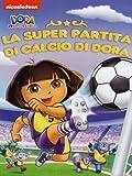 Dora L'Esploratrice - La Super Partita di Calcio di Dora (DVD)