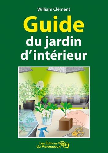 Guide du jardin d'intérieur par William CLEMENT