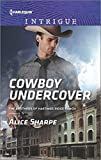 Cowboy Undercover (The Brothers of Hastings Ridge Ranch) by Alice Sharpe (2015-11-17)