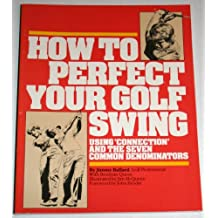 How to Perfect Your Golf Swing: Using