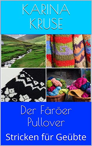 Der Färöer Pullover: Stricken für Geübte
