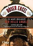 Böser Engel: Die wahre Geschichte der Hells Angels - George Wethern