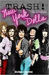 Trash! The Complete New York Dolls by Kris Needs (2005-12-10)