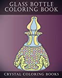 Glass Bottle Coloring Book: 30 Pages Of Beautiful Stress Relief Bottle Design Coloring Pages For Adults. (Pattern, Band 8)