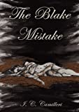 The Blake Mistake by I.C Camilleri