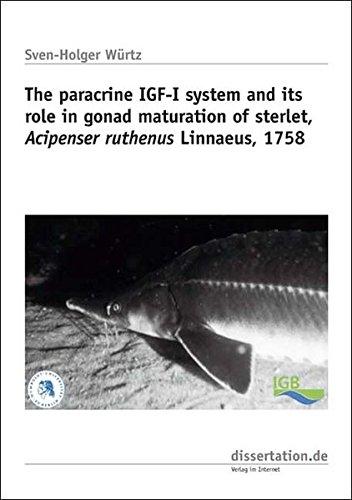 The paracrine IGF-I system and its role in gonad maturation of sterlet, Acipenser ruthenus Linnaeus, 1758 (Dissertation Classic)