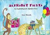 Alphabet Fiesta: An English/Spanish Alphabet Story (English and Spanish Edition) by Anne Miranda (2001-04-26)