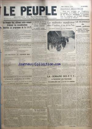 PEUPLE (LE) [No 843] du 28/04/1923 - POLITIQUE DESASTREUSE - CE PREMIER MAI, AFFIRMEZ VOTRE VOLONTE D'OBTENIR LES REVENDICATIONS INSCRITES AU PROGRAMME DE LA C.G.T. - LES REUNIONS DU PREMIER MAI - DES BANDITS EN AUTO ATTAQUENT LE BUREAU DE CONTRIBUTIONS DE LEVALLOIS - LES GREVISTES DU TEXTILE DE LILLE ET DES ENVIRONS SAURONT RESISTER - LA SINGULIERE ATTITUDE DES ORGANISATIONS DISSIDENTES PAR J. HUYGHE - QUI VEUT DEJEUNER EN MUSIQUE ? PAR WHISKY - POUR LA RECONSTRUCTION DES REGIONS DEVASTEES - L par Collectif
