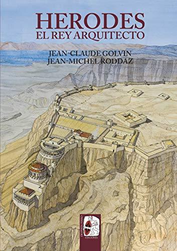 Herodes: El rey arquitecto (Ilustrados) por Jean-Michel Roddaz