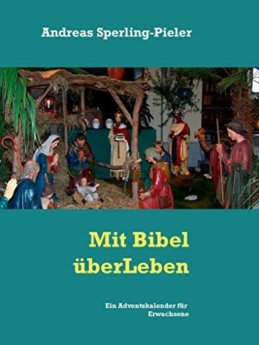 Ein Adventskalender für Erwachsene: Mit Bibel überLeben