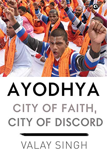 Ayodhya: City of Faith, City of Discord (English Edition) por Valay Singh