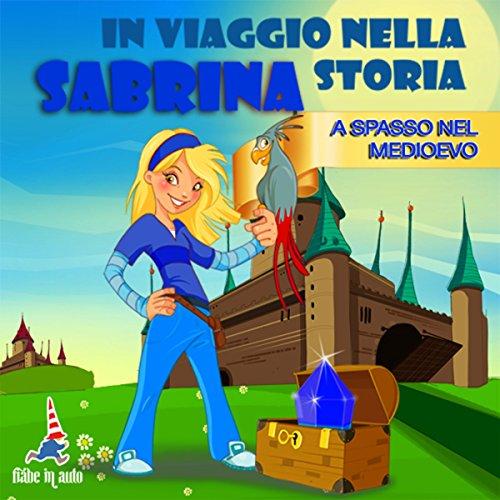 Sabrina a spasso nel Medioevo  Audiolibri