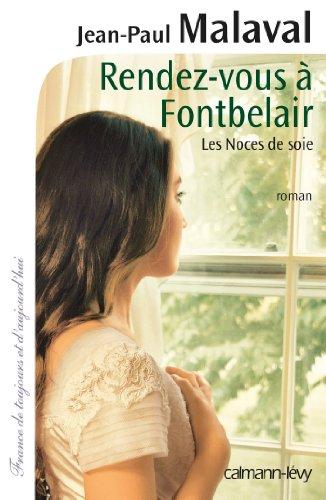 Rendez-vous à Fontbelair -Noces de soie- T3 : Les noces de soie T3
