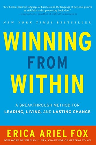 Winning from Within: A Breakthrough Method for Leading, Living, and Lasting Change por Erica Ariel Fox