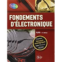Fondements d'électronique. Cicuits c.c., circuits c.a., composants et applications.