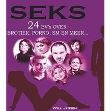 Seks: 24 Bv's over erotiek, porno , SM en meer