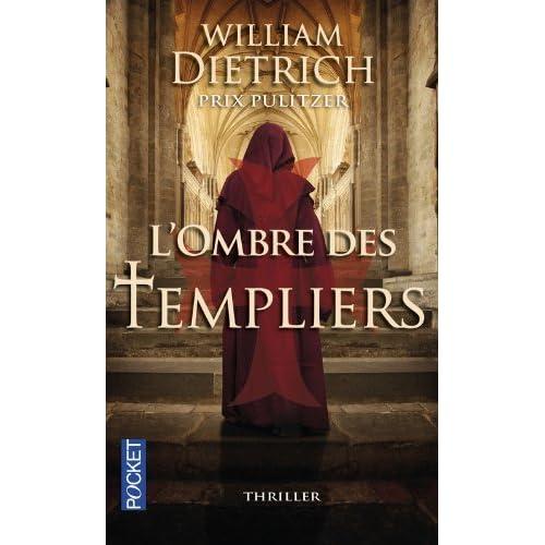 L'ombre des templiers by William Dietrich (2014-04-10)