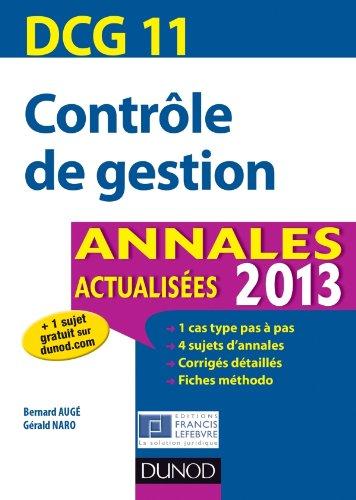 DCG 11 - Contrôle de gestion - Annales 2013 - 5e édition: Annales actualisées 2013