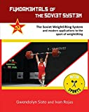 Fundamentals of the Soviet System: The Soviet Weightlifting System and modern applications to the sport of weightlifting