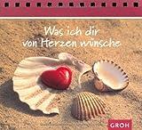 Was ich dir von Herzen wünsche: Spiralbuch - Ellen Sonntag