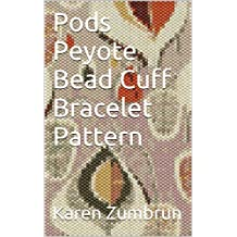 Pods Peyote Bead Cuff Bracelet Pattern (English Edition)