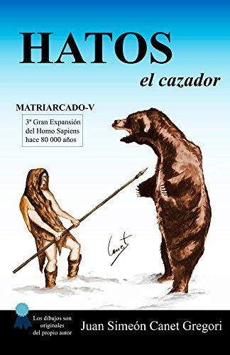 HATOS el cazador (Colección de novelas Matriarcado nº 5) por Juan Simeón Canet Gregori