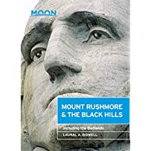Moon Mount Rushmore & the Black Hills: Including the Badlands (Moon Handbooks) (English Edition)