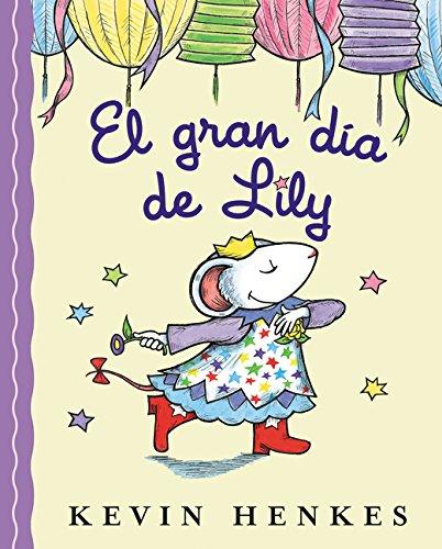 El Gran Dia de Lily por Kevin Henkes