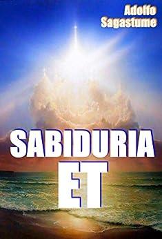 Sabiduría Extraterrestre (Spanish Edition) di [Sagastume, Adolfo]