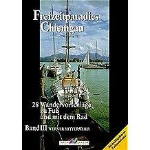 Leichte Wanderziele / Freizeitparadies Chiemgau: Zu Fuss und mit dem Rad