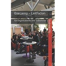 Barcamp - Leitfaden für Organisatoren und Teilnehmer