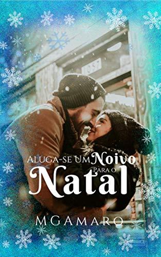 Aluga-se Um Noivo para o Natal (Portuguese Edition) por MG Amaro