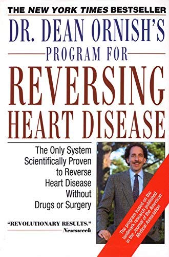 Dr. Dean Ornish's Program for Reversing Heart Disease: The Only System Scientifically Proven to Reverse Heart Disease Without Drugs or Surgery by Dean Ornish M.D. (1992-01-13)