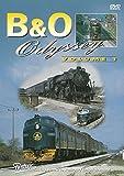 Baltimore and Ohio Odyssey Volume 1