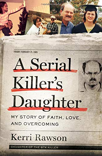 PDF DOWNLOAD] A Serial Killer s Daughter: My Story of Faith, Love